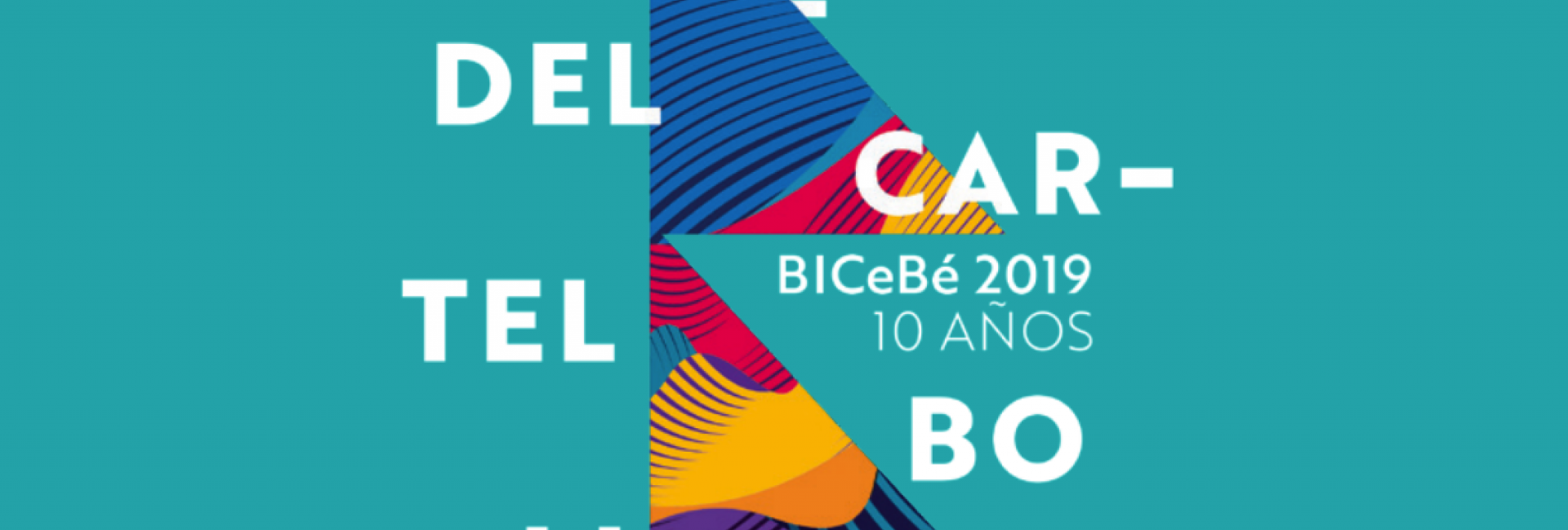 The Biennial of Poster Bolivia BICeBé® 2019