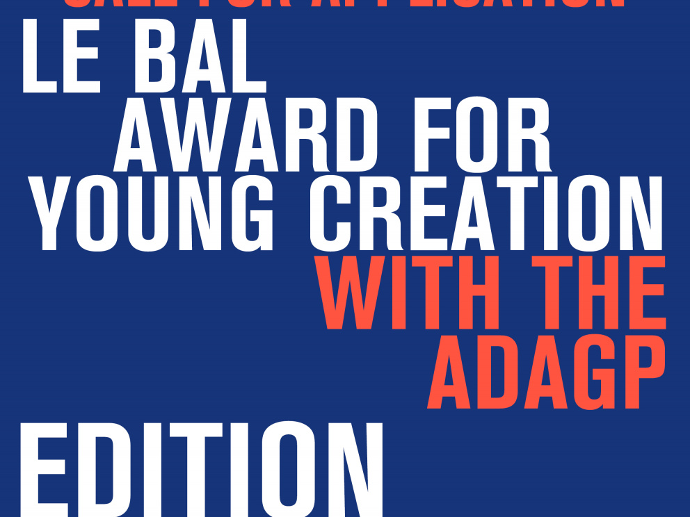 LE BAL AWARD FOR YOUNG CREATION WITH THE ADAGP EDITION 2021