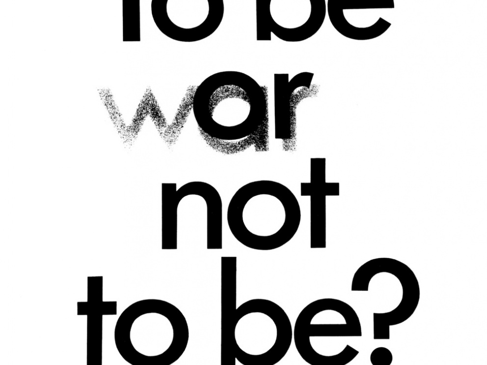 To Be Or/War Not To Be?