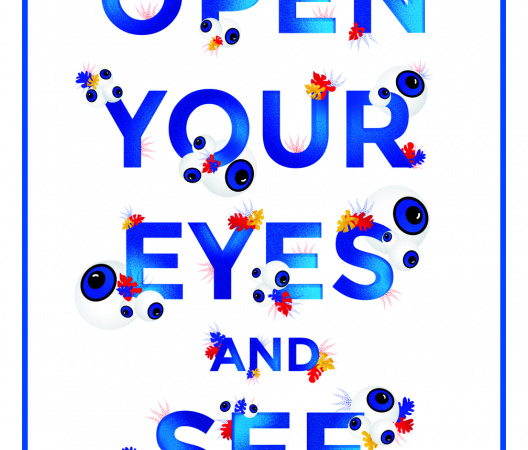 Open your eyes and see
